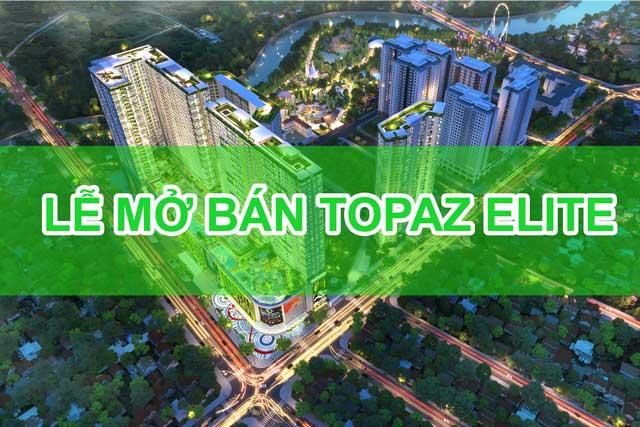 Lễ mở bán chính thức dự án Topaz Elite Quận 8;